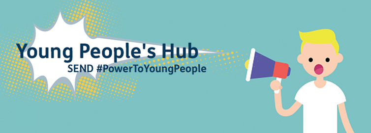 Young People's Hub - SEND #PowerToYoungPeople